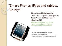 "PPT - ""Smart Phones, iPads and tablets, Oh My!"" PowerPoint ..."
