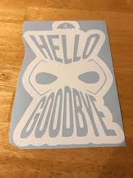 Hello Goodbye Klaus Umbrella Academy Inspired Vinyl Decal Car Wall Vinyl Decals Custom Decals Car Decals Vinyl