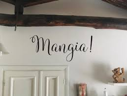 Mangia Kitchen Wall Decal Italian Kitchen Decor Kitchen Wall Ideas Mangia Wall Sign In 2020 Kitchen Wall Decals Italian Kitchen Decor Wall Decals