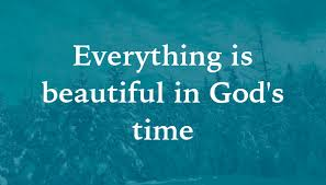 quote everything is beautiful in god s time poster apagraph
