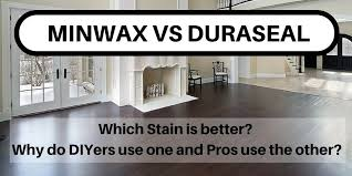 minwax vs duraseal stain which is