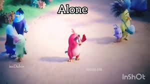 Alone whatsapp status/angry bird version???????? - YouTube