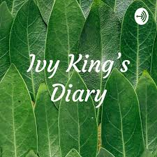 Ivy King's Diary - Podcast Addict
