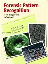 Amazon.fr - Forensic Pattern Recognition - Keppel, Robert D., Brown,  Katherine M., Welch, Kristen M - Livres