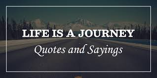inspirational life is a journey quotes and sayings dp sayings