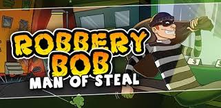 games like robbery bob for android