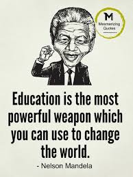 mesmerizing quotes education is the most powerful weapon which you