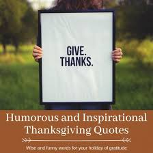 funny and inspirational thanksgiving quotes holidappy