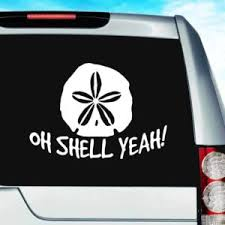 Oh Shell Yeah Sand Dollar Tropical Beach Vinyl Car Window Decal Sticker
