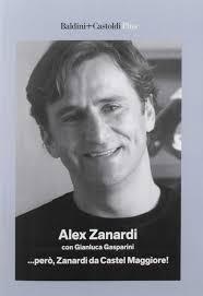 Amazon.it: ... Però, Zanardi da Castel Maggiore - Zanardi, Alex, Gasparini,  Gianluca - Libri