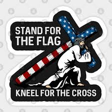 Stand For The Flag Kneel For The Cross Stand For The Flag Sticker Teepublic Uk