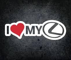 I Love My Lexus Decal Sticker F Sport Gs Is300 Cars Car Etsy