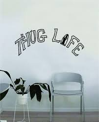 Thug Life Tattoo Quote Tupac 2pac Music Lyrics Wall Decal Sticker Viny Boop Decals