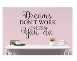 Dreams Don T Work Unless You Do Decal Vinyl Wall Decal Office Workspace Decal Inspirational Decal Dreams Decal Home Office Wall Decal