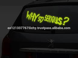 Glowing Vinyl Car Window Decal Joker Quote Why So Serious Glow In Dark Scarry Saying Sticker Luminescent Text Mural Buy Glowing Vinyl Car Window Decal Joker Quote Why So Serious Glow
