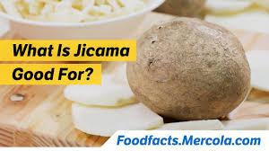 what is jicama good for mercola