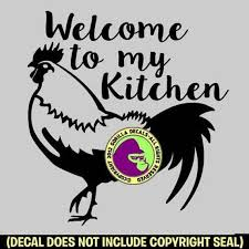 Welcome To My Kitchen Wall Rooster Chicken Vinyl Decal Sticker Etsy