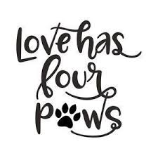 Silhouette Design Store Love Has Four Paws Dog Quotes Pet Signs Quotes