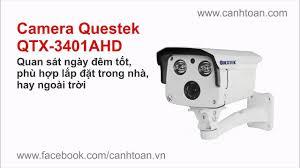 CAMERA QUESTEK QTX-3401AHD | LẮP CAMERA GIÁM SÁT CHUYÊN NGHIỆP LONG XUYÊN  AN GIANG - YouTube