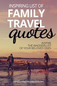 awesome quotes about travelling family popular hd images quote