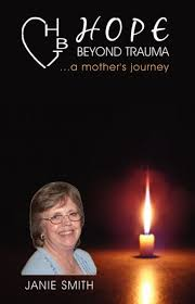 Hope Beyond Trauma...A Mother's Journey by Janie Smith, Paperback | Barnes  & Noble®