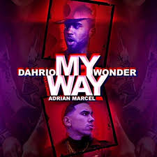 My Way (feat. Adrian Marcel) [Explicit] de Dahrio Wonder sur ...