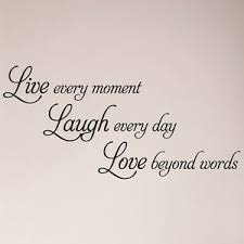 48 Live Every Moment Laugh Every Day Love Beyond Words Wall Decal Sticker 700118858677 Ebay
