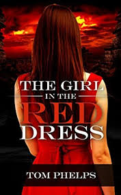 The Girl in the Red Dress: a Thriller by Tom Phelps