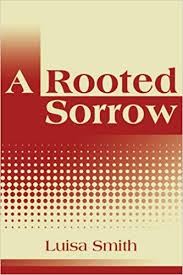 Amazon.com: A Rooted Sorrow (9780595260324): Luisa Smith: Books