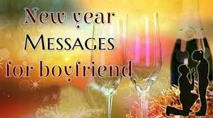 happy new year messages for boyfriend wishes quotes