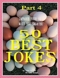 50 Best Jokes :Improve Your IQ : Make You Smarter :Part 4 - Kindle edition  by Martin, John, Green, Hillary. Humor & Entertainment Kindle eBooks @  Amazon.com.