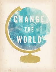 6 ways to change the world — Payton Minzenmayer