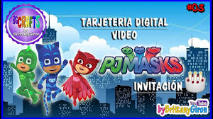 Tarjeta Invitacion Digital Pj Masks Cumpleanos Youtube