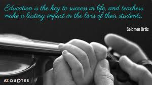 solomon ortiz quote education is the key to success in life and