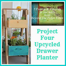 Beyond The Picket Fence 5 Projects In A Week Project 4 Upcycled Drawer Planter