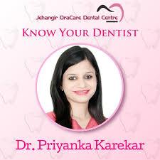 Dr. Priyanka Karekar is a very... - Jehangir OraCare Dental Centre |  Facebook