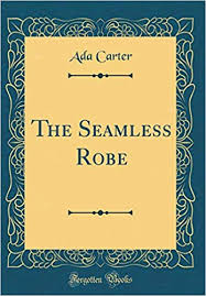 The Seamless Robe (Classic Reprint): Carter, Ada: 9780364792209:  Amazon.com: Books