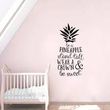 Nursery Quote Wall Art Creative Pineapple Wall Sticker Removable Pineapple Quote Wall Decal Children Bedroom Decoration Ay1377 Wall Stickers Aliexpress