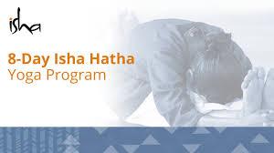 8 day hatha yoga program isha sadhguru