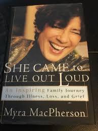 She Came to Live Out Loud - Myra MacPherson. Nic's bio books ...