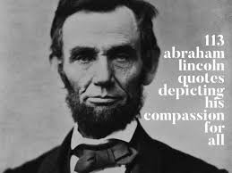 abraham lincoln quotes depicting his compassion for all