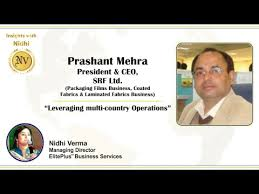 Prashant Mehra President & CEO, SRF on Leveraging multi-country Operations  - YouTube