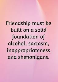 funny friendship quotes see our updated funny friend quotes