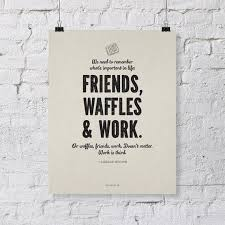 leslie knope friends waffles work quote parks and recreation