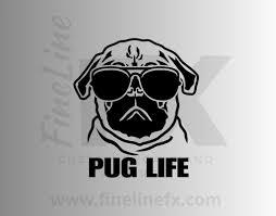 Pug Life Vinyl Decal Sticker