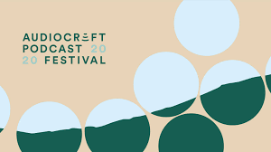 Audiocraft Podcast Festival   Marketing Magazine