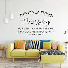 Edmund Burke Only Thing Necessary Quote Inspirational Vinyl Decor Wall Decal Customvinyldecor Com