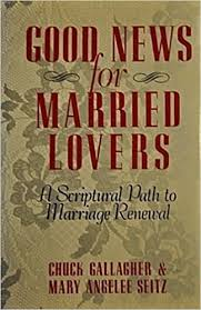 Good News for Married Lovers: A Scriptural Path to Marriage ...