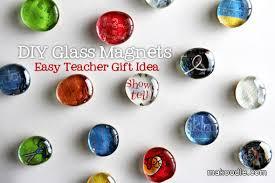 diy gl magnets easy teacher gift