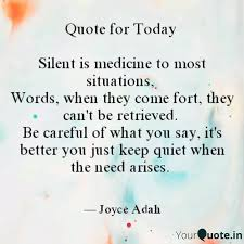 quote for today silent quotes writings by akhimien joyce